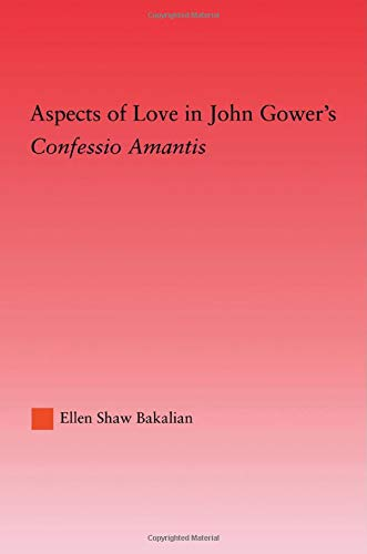 9780415861441: Aspects of Love in John Gower's Confessio Amantis (Studies in Medieval History and Culture)
