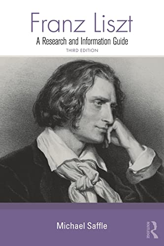 9780415861533: Franz Liszt: A Research and Information Guide (Routledge Music Bibliographies)