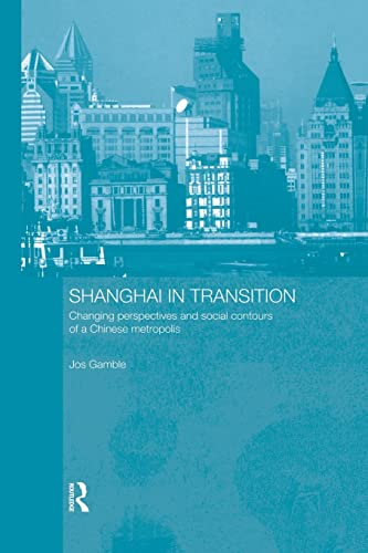 9780415861625: Shanghai in Transition: Changing Perspectives and Social Contours of a Chinese Metropolis