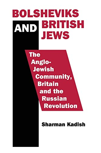 9780415861731: Bolsheviks and British Jews: The Anglo-Jewish Community, Britain and the Russian Revolution