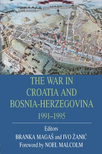 9780415861762: The War in Croatia and Bosnia-Herzegovina 1991-1995