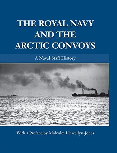 9780415861779: The Royal Navy and the Arctic Convoys: A Naval Staff History (Naval Staff Histories)