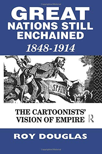 9780415862158: Great Nations Still Enchained: The Cartoonists' Vision of Empire 1848-1914
