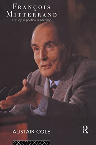 9780415862172: Francois Mitterrand: A Study in Political Leadership