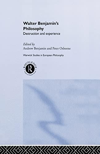 9780415862202: Walter Benjamin's Philosophy: Destruction and Experience (Warwick Studies in European Philosophy)