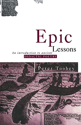 9780415862240: Epic Lessons: An Introduction to Ancient Didactic Poetry