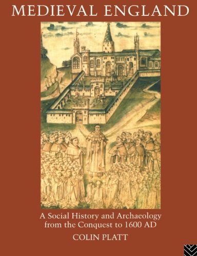 9780415862325: Medieval England: A Social History and Archaeology from the Conquest to 1600 AD