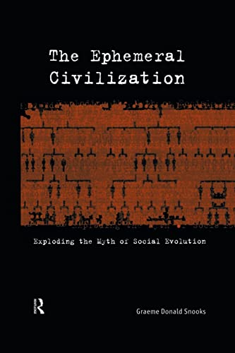 9780415862516: The Ephemeral Civilization: Exploding the Myth of Social Evolution