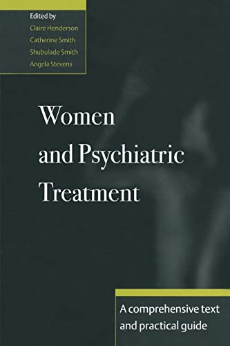 Women and Psychiatric Treatment: A Comprehensive Text and Practical Guide
