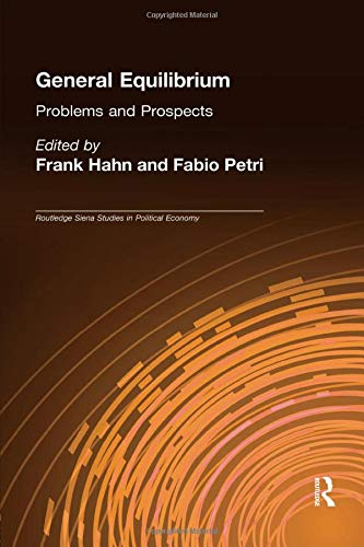 9780415863087: General Equilibrium: Problems and Prospects (Routledge Siena Studies in Political Economy)