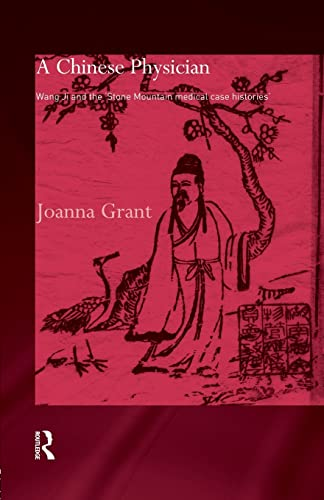 A Chinese Physician: Wang Ji and the: Joanna Grant