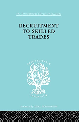 9780415863612: Recruitment to Skilled Trades (International Library of Sociology)