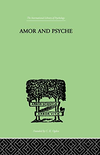 9780415864299: Amor And Psyche: THE PSYCHIC DEVELOPMENT OF THE FEMININE