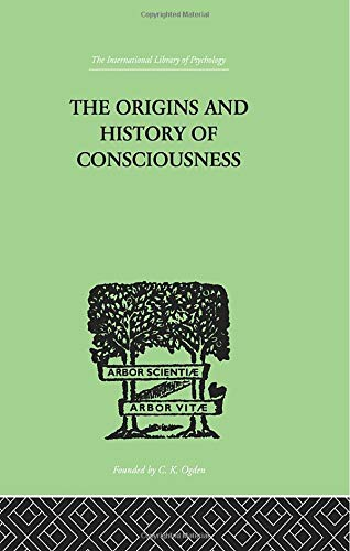 9780415864305: The Origins And History Of Consciousness (The International Library of Psychology)
