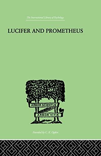 Lucifer and Prometheus: A STUDY OF MILTON'S: R J Z,