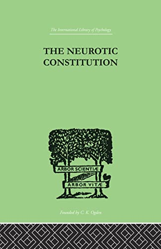 9780415864466: The Neurotic Constitution: OUTLINES OF A COMPARATIVE INDIVIDUALISTIC PSYCHOLOGY and