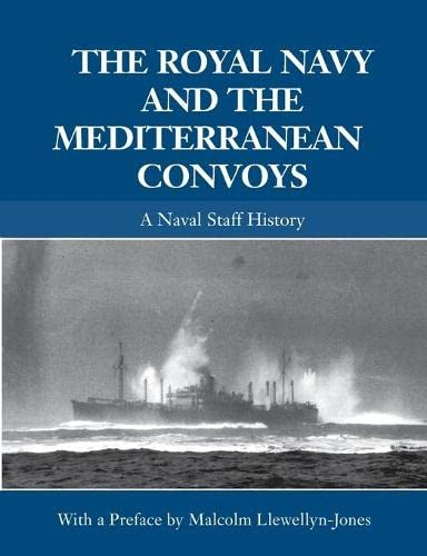 9780415864596: The Royal Navy and the Mediterranean Convoys: A Naval Staff History (Naval Staff Histories)