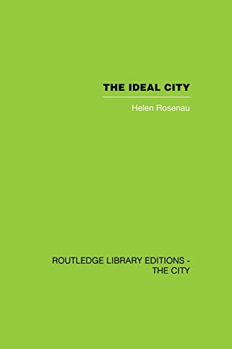 9780415864756: The Ideal City: Its Architectural Evolution in Europe