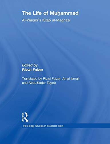 9780415864855: The Life of Muhammad: Al-Waqidi's Kitab al-Maghazi (Routledge Studies in Classical Islam)