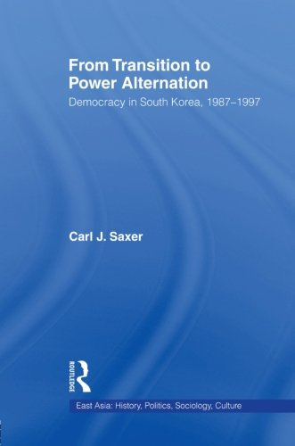 9780415864923: From Transition to Power Alternation: Democracy in South Korea, 1987-1997 (East Asia: History, Politics, Sociology and Culture)