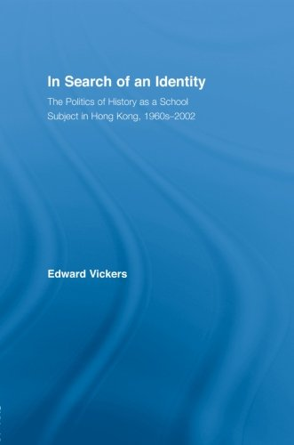 9780415865012: In Search of an Identity: The Politics of History Teaching in Hong Kong, 1960s-2000 (East Asia: History, Politics, Sociology and Culture)