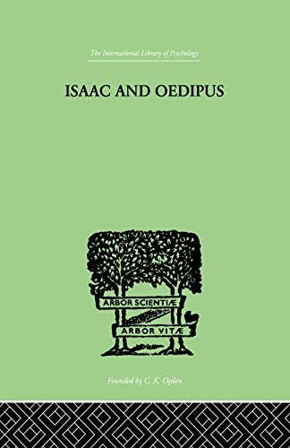 9780415865470: Isaac And Oedipus: A STUDY IN BIBLICAL PSYCHOLOGY OF THE SACRIFICE OF ISAAC