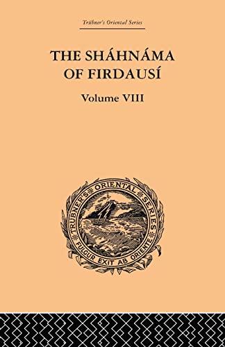 9780415865906: The Shahnama of Firdausi: Volume VIII (Volume 8)