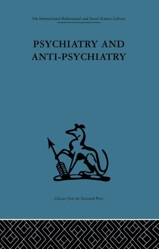 9780415865982: Psychiatry and Anti-Psychiatry (The International Behavioural and Social Sciences Library)