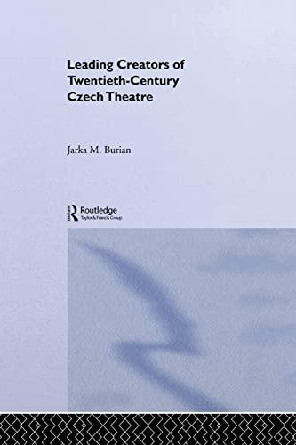 9780415866187: Leading Creators of Twentieth-Century Czech Theatre (Routledge Harwood Polish and East European Theatre Archive)