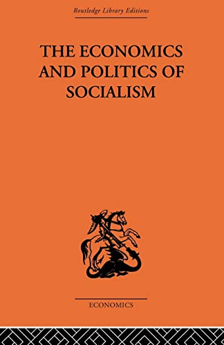 9780415866477: The Economics and Politics of Socialism (Economic Systems / Comparative Economics)