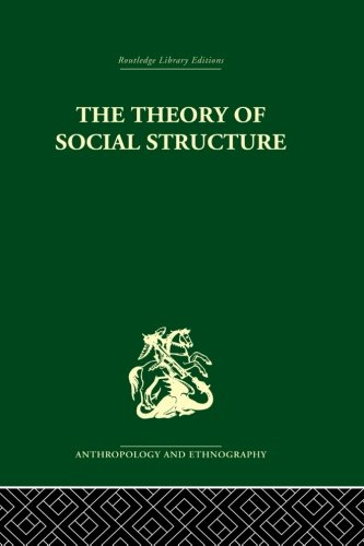 9780415866682: The Theory of Social Structure