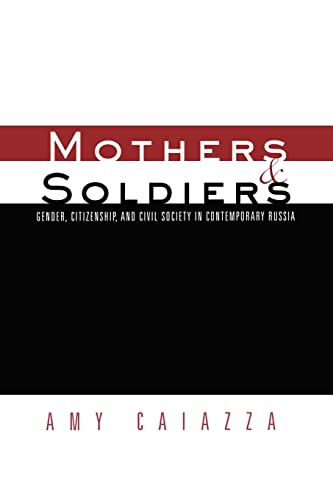 9780415866774: Mothers and Soldiers: Gender, Citizenship, and Civil Society in Contemporary Russia (Women and Politics)