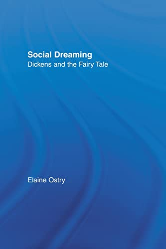 9780415866989: Social Dreaming: Dickens and the Fairy Tale (Studies in Major Literary Authors) (Volume 16)