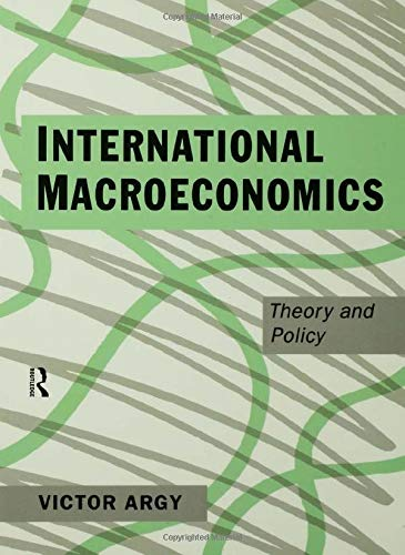 International Macroeconomics: Theory and Policy: Victor Argy