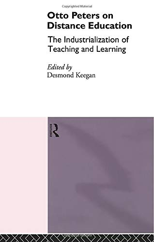 9780415867290: Otto Peters on Distance Education: The Industrialization of Teaching and Learning (Routledge Studies in Distance Education)