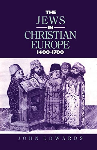 9780415867498: The Jews in Christian Europe 1400-1700
