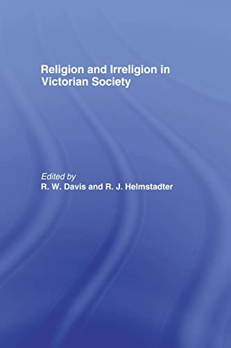 Religion and Irreligion in Victorian Society: Essays in Honor of R.K. Webb
