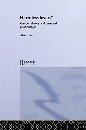 9780415867764: Harmless Lovers?: Gender, Theory and Personal Relationships