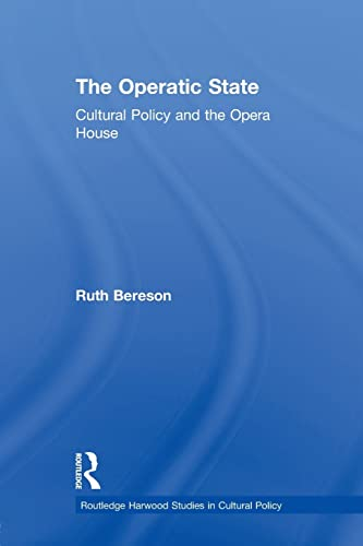 9780415868297: The Operatic State: Cultural Policy and the Opera House (Routledge Harwood Studies in Cultural Policy)