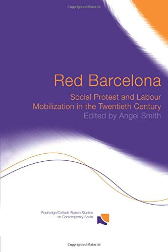 9780415868303: Red Barcelona: Social Protest and Labour Mobilization in the Twentieth Century (Routledge/Canada Blanch Studies on Contemporary Spain)