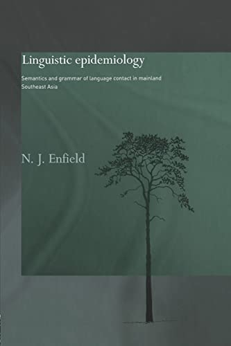 9780415868334: Linguistic Epidemiology: Semantics and Grammar of Language Contact in Mainland Southeast Asia