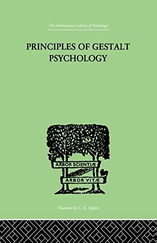 Principles Of Gestalt Psychology (The International Library of Psychology - Cognitive Psychology): ...