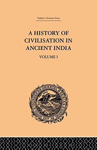 9780415868884: A History of Civilisation in Ancient India: Based on Sanscrit Literature: Volume I