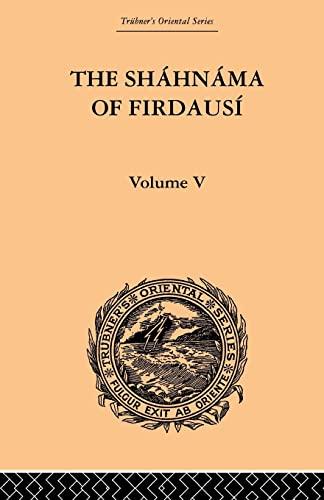 9780415868990: The Shahnama of Firdausi: Volume V (Volume 5)