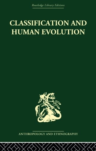 9780415869324: Classification and Human Evolution (Routledge Library Editions)