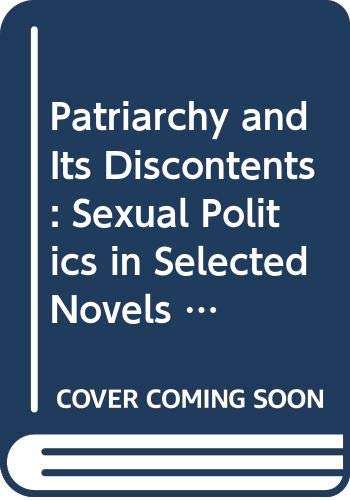 9780415869409: Patriarchy and Its Discontents: Sexual Politics in Selected Novels and Stories of Thomas Hardy (Studies in Major Literary Authors)