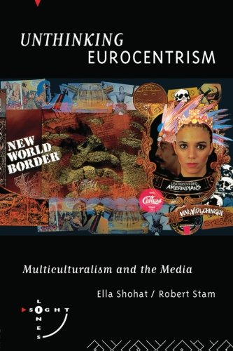 9780415869515: Unthinking Eurocentrism: Multiculturalism and the Media (Sightlines)