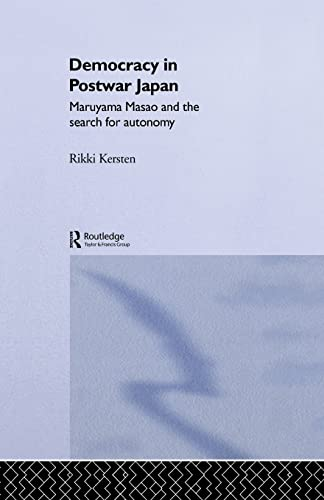 9780415869577: Democracy in Post-War Japan: Maruyama Masao and the Search for Autonomy (Nissan Institute/Routledge Japanese Studies)