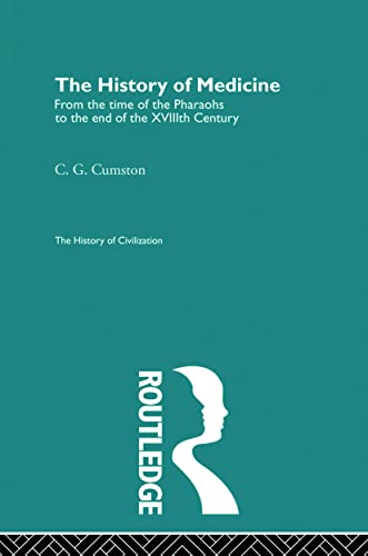 The History of Medicine (The History of Civilization): Cumston, C.G.