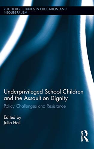 Underprivileged School Children and the Assault on Dignity: Policy Challenges and Resistance (...